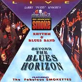 The Blowin' Smoke Rhythm & Blues Band: Beyond the Blues Horizon