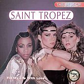 Saint Tropez: The Best of Saint Tropez: Fill My Life With Love *