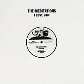 The Meditations: I Love Jah
