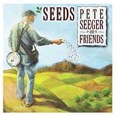 Pete Seeger (Folk Singer): Seeds: The Songs of Pete Seeger, Vol. 3