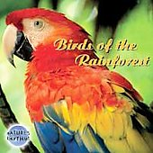 Nature's Rhythms: Nature's Rhythms: Birds of the Rainforest