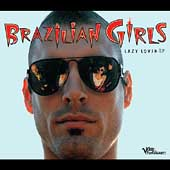 Brazilian Girls: Lazy Lover [EP]
