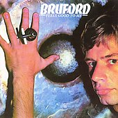 Bruford (Group)/Bill Bruford: Feels Good to Me [Remaster]