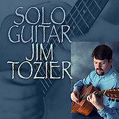 Jim Tozier: Solo Guitar *