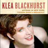 Klea Blackhurst: Autumn in New York: Vernon Duke's Broadway