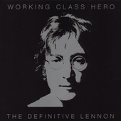 John Lennon: Working Class Hero: The Definitive Lennon