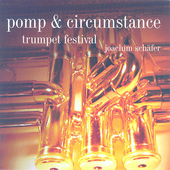 Trumpet Festival - Elgar: Pomp and Circumstance / Sch&#228;fer