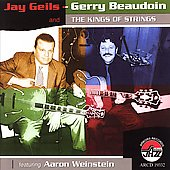 Gerry Beaudoin/Jay Geils: Jay Geils-Gerry Beaudoin and the Kings of Strings Featuring Aaron Weinstein