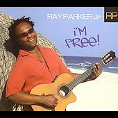 Ray Parker Jr.: I'm Free! [Digipak]