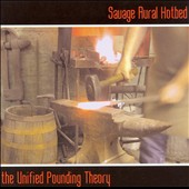 Savage Aural Hotbed: The Unified Pounding Theory *
