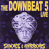 Downbeat 5: Smoke & Mirrors *