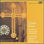Crucifixus - Choral Music for Easter / Johannes Rahe, et al