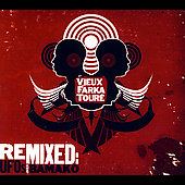 Vieux Farka Touré: Remixed: Ufos Over Bamako [Digipak]