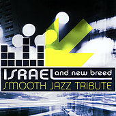 Smooth Jazz All Stars: Israel & New Breed Smooth Jazz Tribute
