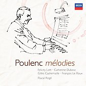Poulenc m&eacute;lodies / Pascal Rog&eacute;, Felicity Lott, Catherine Dubosc, Gilles Cachemaille, Fran&ccedil;ois Le Roux