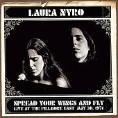 Laura Nyro: Spread Your Wings And Fly: Live At The Fillmore East