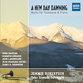A New Day Dawning - Works for Trombone and Piano / Jemmie Robertson, Yoko Yamada