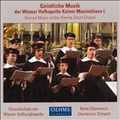 Geistlich Music der Wiener Hofkapelle Kaiser Maximilians I