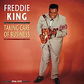Freddie King: Takin' Care of Business [Box]