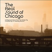 Various Artists: The Real Sound of Chicago: Underground Disco from the Windy City