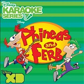 Phineas and Ferb: Disney Karaoke: Phineas and Ferb