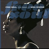 Nina Simone: Free Soul: Classic Nina Simone