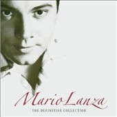 Mario Lanza (Actor/Singer): Be My Love: The Definitive Mario Lanza Collection