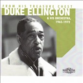Duke Ellington & His Orchestra: From His Treasure Chest: 1965-1972