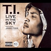T.I.: Live in the Sky [Single] [PA]