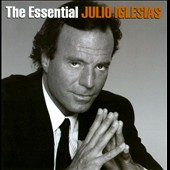 Julio Iglesias: The Essential Julio Iglesias