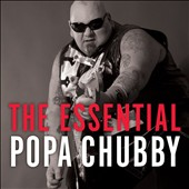 Popa Chubby: The  Essential Popa Chubby