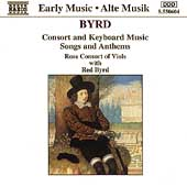 Byrd: Consort and Keyboard Music, etc / Rose Consort, et al