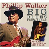 Otis Grand/Phillip Walker: Big Blues From Texas [Digipak]