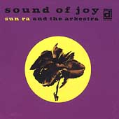 Sun Ra Arkestra: Sound of Joy