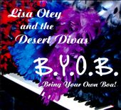 Lisa Otey & the Desert Divas: Bring Your Own Boa! [Digipak]