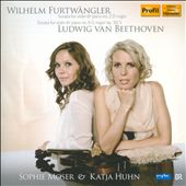 Furtw&auml;ngler, Beethoven: Sonatas for Violin & Piano
