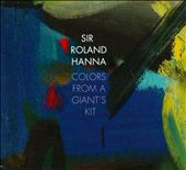 Roland Hanna: Colors from a Giant's Kit [Digipak]
