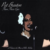 Pat Braxton: Them There Eyes: A Tribute to the Music of Billie Holliday [Digipak] *