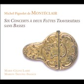 Michel Pignolet de Mont&eacute;clair: Six Concertos for two flutes / Larbe, Treupel-Franck