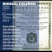 Mikolaj Zielenski: Opera Omnia, Vol. 4 / Emma Kirkby, Joel Frederiksen, Zygmunt Magiera