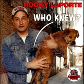 Rocky Laporte: Who Knew? *