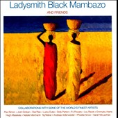 Ladysmith Black Mambazo: Ladysmith Black Mambazo & Friends *
