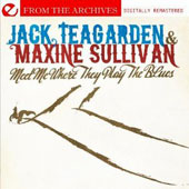 Jack Teagarden/Maxine Sullivan: Meet Me Where They Play the Blues [2011]