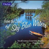 From The Land Of Sky Blue Waters - works by Stephen Paulus, Dominick Argento, Libby Larsen, Randall Thompson et al. / VocalEssence Ensemble