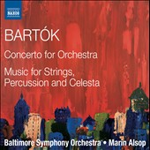 Bart&oacute;k: Concerto for Orchestra; Music for Strings, Percussion and Celesta / Alsop