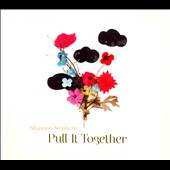 Shannon Stephens: Pull It Together [Digipak] *
