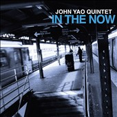 John Yao: In the Now [Digipak]