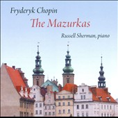 Fryderyk Chopin: The Mazurkas / Russell Sherman, piano