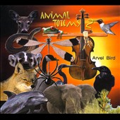 Arvel Bird: Animal Totems, Vol. 2 [Digipak]