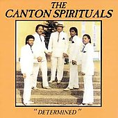 The Canton Spirituals: Determined